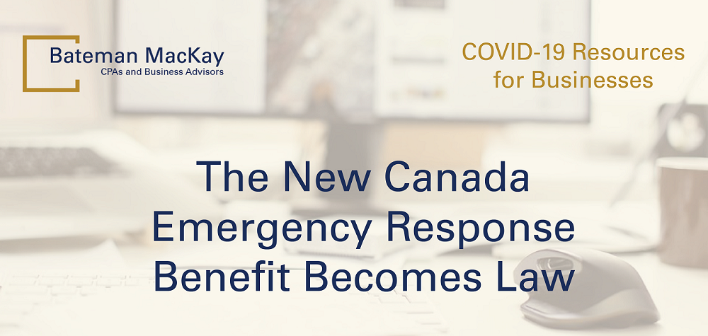 The New Canada Emergency Response Benefit Becomes Law