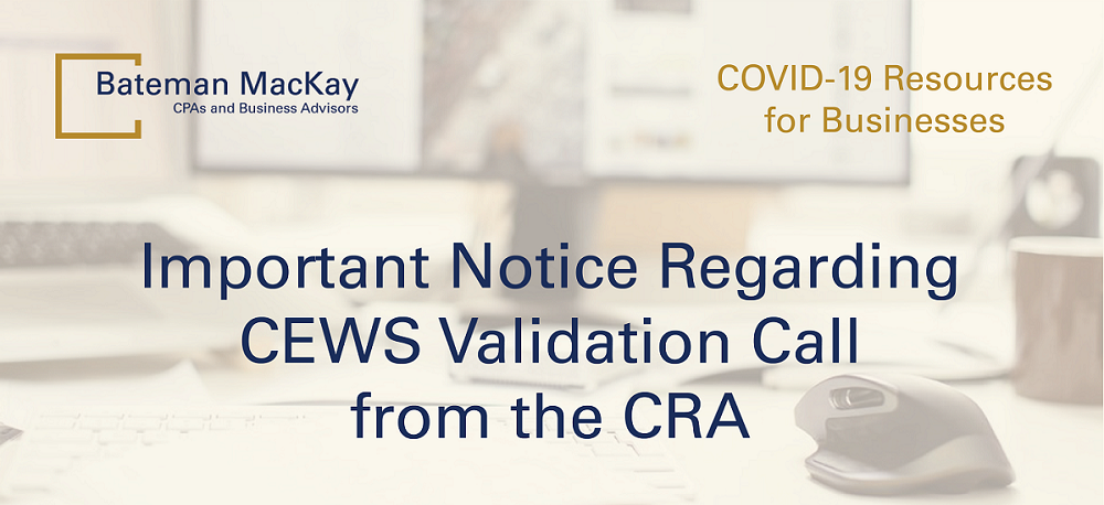 Important Notice Regarding Canada Emergency Wage Subsidy (CEWS) Validation Calls from the CRA