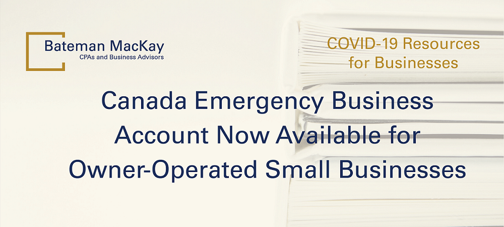 Canada Emergency Business Account Now Available for Owner-Operated Small Businesses