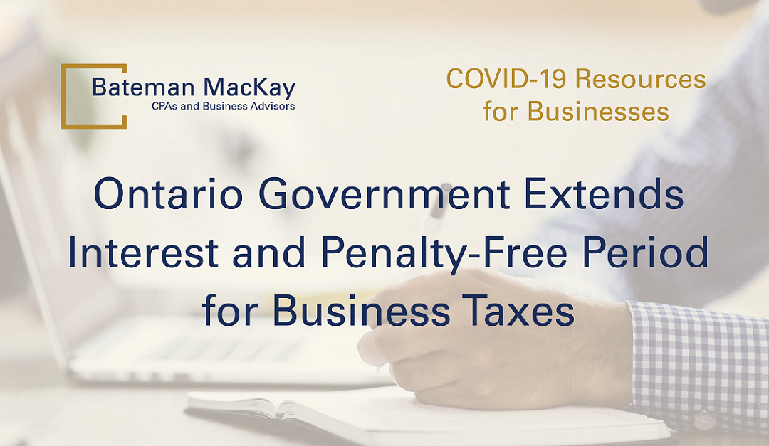 Ontario Government Extends Interest and Penalty-Free Period for Business Taxes