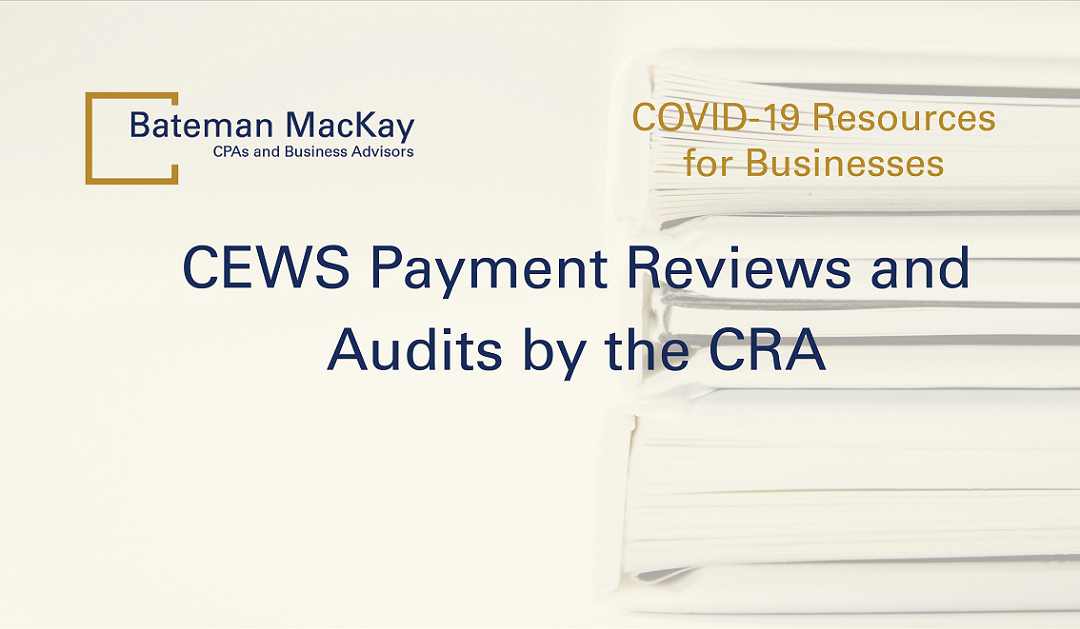 CEWS Payment Reviews and Audits by the CRA