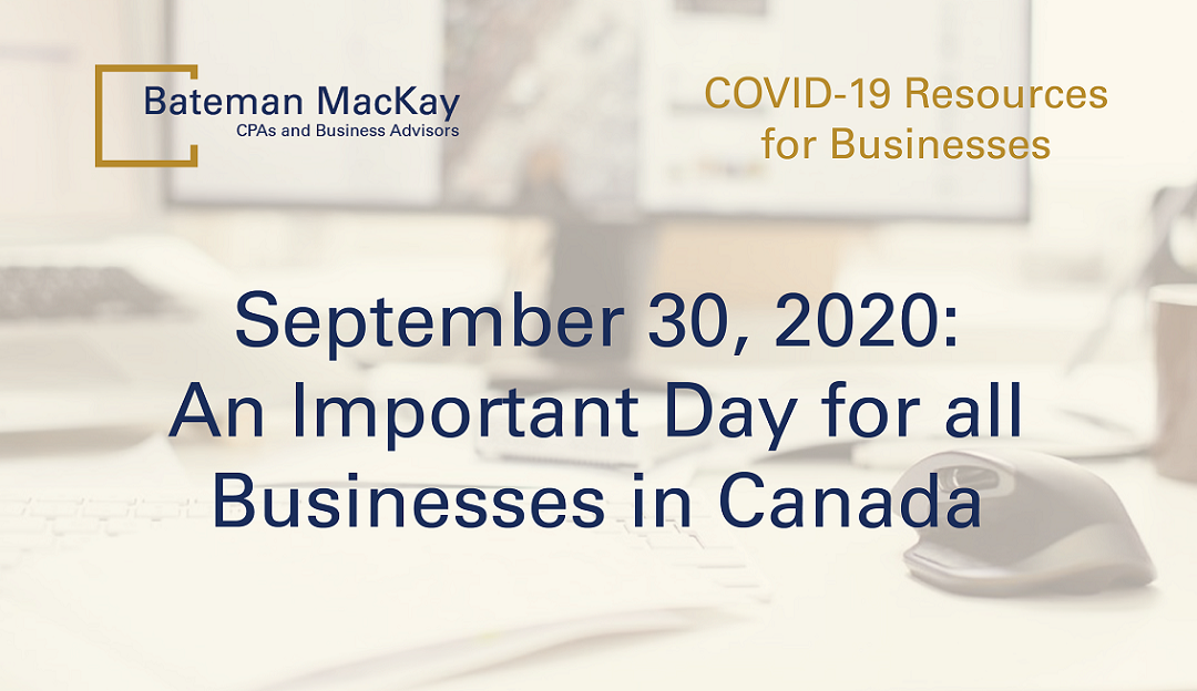 September 30, 2020: An Important Day for all Businesses in Canada